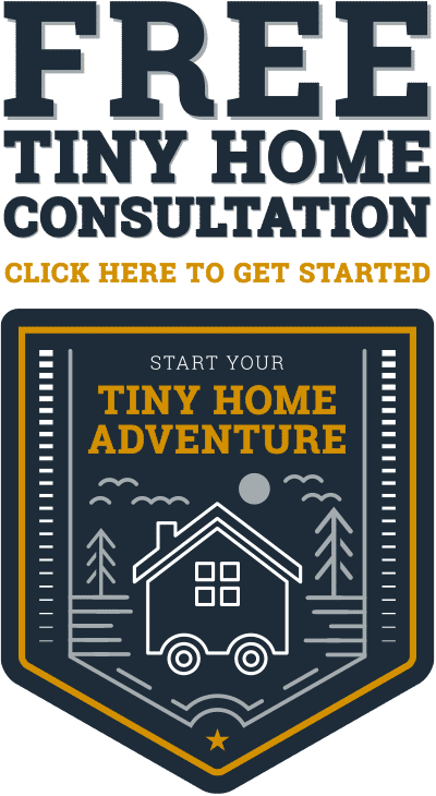 Click Click Here For Our Free Tiny Home Consultation